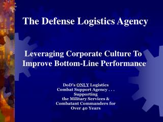 The Defense Logistics Agency    Leveraging Corporate Culture To  Improve Bottom-Line Performance
