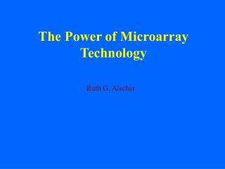 The Power of Microarray Technology