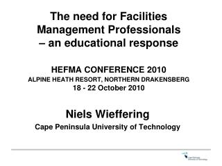 The need for Facilities Management Professionals    an educational response  HEFMA CONFERENCE 2010  ALPINE HEATH RESORT,