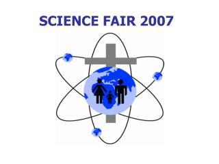 SCIENCE FAIR 2007