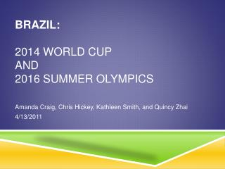 Brazil:  2014 World Cup  and  2016 Summer Olympics