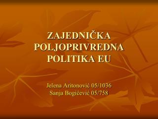 ZAJEDNICKA POLJOPRIVREDNA POLITIKA EU