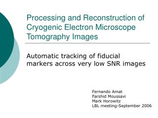 Processing and Reconstruction of Cryogenic Electron Microscope Tomography Images
