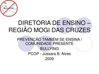 DIRETORIA DE ENSINO   REGI O MOGI DAS CRUZES