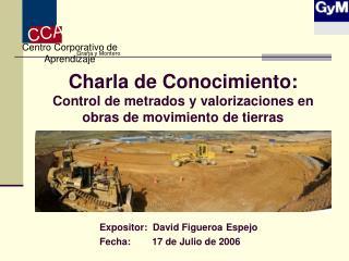 Charla de Conocimiento: Control de metrados y valorizaciones en obras de movimiento de tierras