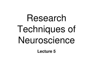 Research  Techniques of Neuroscience