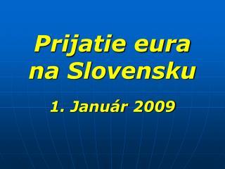 Prijatie eura na Slovensku