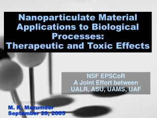 Nanoparticulate Material Applications to Biological Processes:  Therapeutic and Toxic Effects