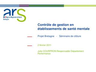 Contr le de gestion en  tablissements de sant  mentale  Projet Bretagne   -   S minaire de cl ture