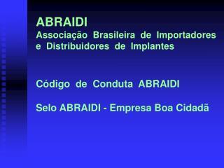 ABRAIDI Associa  o  Brasileira  de  Importadores      e  Distribuidores  de  Implantes