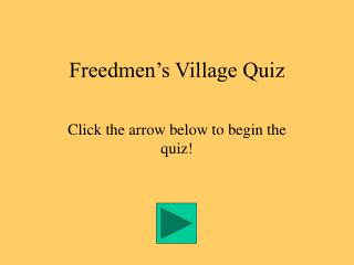 Freedmen s Village Quiz