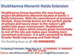 Noida extension new Apartments Shubhkamna Monarch
