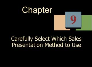 Carefully Select Which Sales Presentation Method to Use