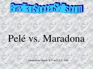 Pel  vs. Maradona