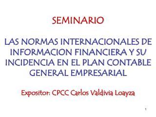 SEMINARIO  LAS NORMAS INTERNACIONALES DE INFORMACION FINANCIERA Y SU INCIDENCIA EN EL PLAN CONTABLE GENERAL EMPRESARIAL