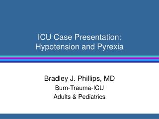 ICU Case Presentation: Hypotension and Pyrexia