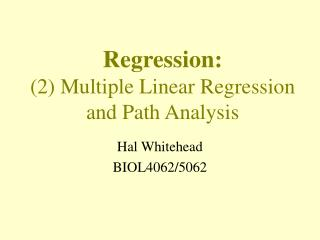 Regression: 2 Multiple Linear Regression and Path Analysis