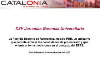 XXV Jornadas Gerencia Universitaria  La Plantilla Docente de Referencia, modelo PDR, un aplicativo que permite simular l