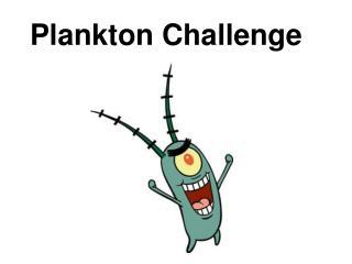 Plankton Challenge