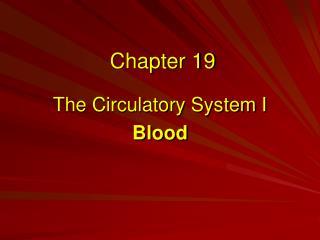 The Circulatory System I Blood