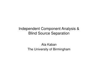 Independent Component Analysis   Blind Source Separation