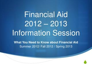 Financial Aid 2012   2013  Information Session