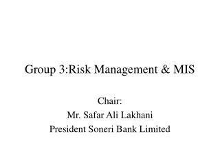 Group 3:Risk Management  MIS