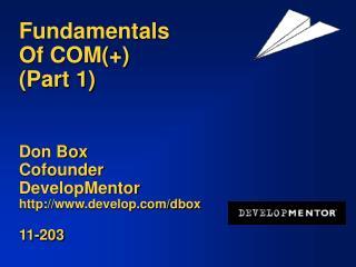 Fundamentals  Of COM  Part 1   Don Box Cofounder DevelopMentor develop