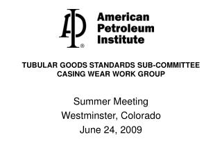 TUBULAR GOODS STANDARDS SUB-COMMITTEE CASING WEAR WORK GROUP