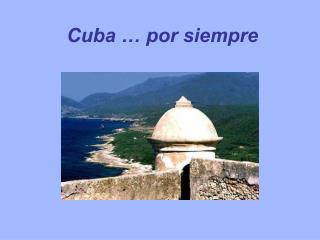 Cuba   por siempre