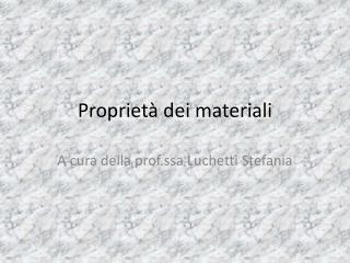 Propriet  dei materiali