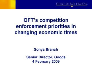 OFT s competition enforcement priorities in changing economic times