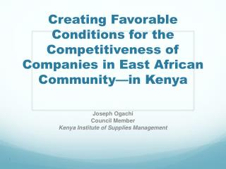 Creating Favorable Conditions for the Competitiveness of Companies in East African Community in Kenya