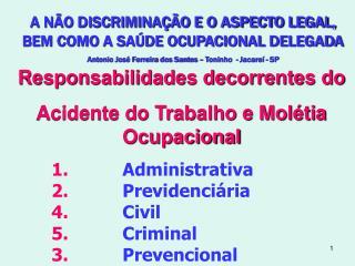 A N O DISCRIMINA  O E O ASPECTO LEGAL, BEM COMO A SA DE OCUPACIONAL DELEGADA Antonio Jos  Ferreira dos Santos   Toninho