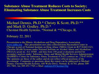 Substance Abuse Treatment Reduces Costs to Society;  Eliminating Substance Abuse Treatment Increases Costs