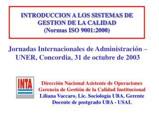 INTRODUCCION A LOS SISTEMAS DE GESTION DE LA CALIDAD Normas ISO 9001:2000
