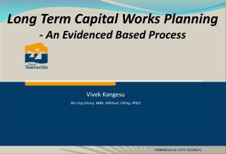 Long Term Capital Works Planning  - An Evidenced Based Process