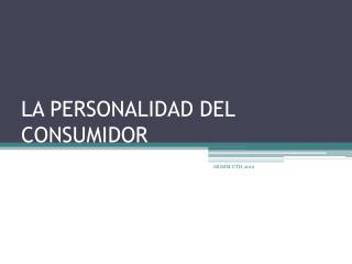 LA PERSONALIDAD DEL CONSUMIDOR