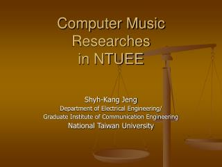 Computer Music  Researches in NTUEE
