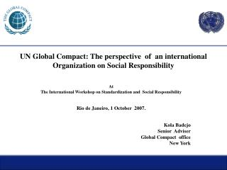 UN Global Compact: The perspective  of  an international Organization on Social Responsibility