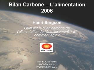 Bilan Carbone   L alimentation 2006  Henri Bergson