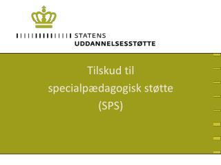 Tilskud til  specialp dagogisk st tte SPS