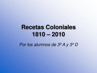 Recetas Coloniales 1810   2010