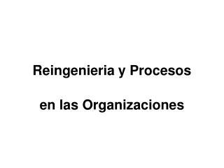 Reingenieria y Procesos