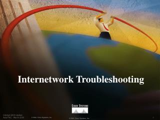 Internetwork Troubleshooting