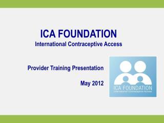 ICA FOUNDATION International Contraceptive Access