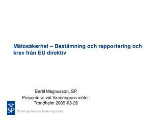 M tos kerhet   Best mning och rapportering och krav fr n EU direktiv
