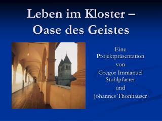 Leben im Kloster   Oase des Geistes