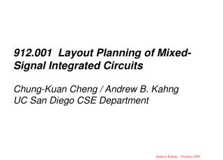 912.001  Layout Planning of Mixed-Signal Integrated Circuits  Chung-Kuan Cheng