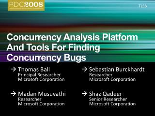 Concurrency Analysis Platform And Tools For Finding Concurrency Bugs